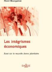 Les intégrismes économiques ; essai sur la nouvelle donne planétaire - Couverture - Format classique