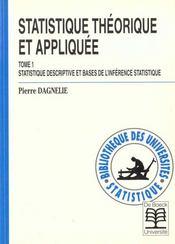 Statistique theorique et appliquee tome 1 statistique descriptive et base de l'inference statistiqu - Intérieur - Format classique