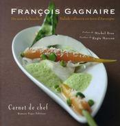 Francois gagnaire: du mot à la bouche ; balade culinaire en terre d'auvergne - Intérieur - Format classique
