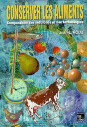 Conserver les aliments : comparaison des methodes et des technologies - Couverture - Format classique