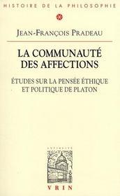 La communauté des affections ; études sur la pensée éthique et politique de Platon - Couverture - Format classique