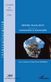 Mémoire, traces, récits t.2 ; représentations et intertextualité - Couverture - Format classique