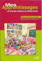 Mes apprentissages en grande section de maternelle ; découverte du monde - Couverture - Format classique