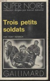 Collection Super Noire N° 35. Trois Petits Soldats. - Couverture - Format classique