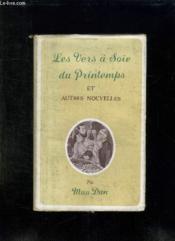 Les Vers A Soie Du Printemps Et Autres Nouvelles. - Couverture - Format classique