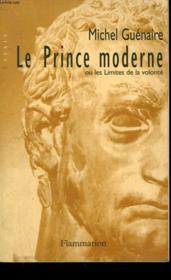 Le Prince Moderne Ou Les Limites De La Volonte. - Couverture - Format classique