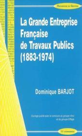 La Grande Entreprise Francaise De Travaux Pubics (1883-1974) - Couverture - Format classique