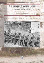 Le fusillé souriant ; histoire d'une photo - Couverture - Format classique