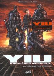 Yiu, premières missions t.1; l'armée des néo-déchets - Couverture - Format classique