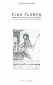 Flos florum ; pour une date commune de la fete de Pâques conforme aux données astronomiques - Couverture - Format classique