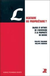 Locataire ou proprietaire ? - enjeux et mythes de l'accession a la propriete en suisse - Couverture - Format classique