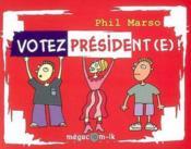 Votez president(e) ! - Couverture - Format classique