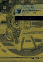 Histoire de la thermodynamique classique ; de Sadi Carnot à Gibbs - Couverture - Format classique