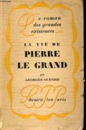 La Vie De Pierre Le Grand - Couverture - Format classique