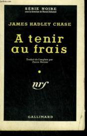 A Tenir Au Frais. ( Not Safe To Be Free ). Collection : Serie Noire N° 418 - Couverture - Format classique