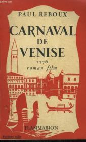 Carnaval De Venise. Roman-Film ( Venise 1765 ). - Couverture - Format classique