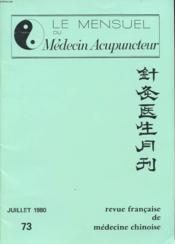 LE MENSUEL DU MEDECIN ACUPUNCTEUR n°73 Juillet 1980 : Rapport de synthèse sur les données actuelles concernant l 'Auriculopuncture. - Couverture - Format classique