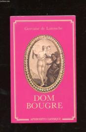 Histoire De Dom Bougre. Portier De Chartreux Ecrit Par Lui Meme - Couverture - Format classique