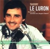 Radioscopie, Thierry Le Luron ; entretiens avec Jacques Chancel - Couverture - Format classique
