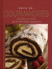 ENVIE DE... ; gourmandises sucrées et salées ; plus de 100 recettes appétissantes - Couverture - Format classique