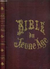 Bible Du Jeune Age Abrege De L'Ancien Et Du Nouveau Testament / 4e Edition. - Couverture - Format classique