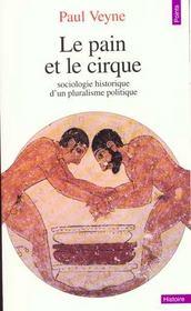 Le pain et le cirque. sociologie historique d'un pluralisme politique - Intérieur - Format classique