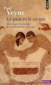 Le pain et le cirque. sociologie historique d'un pluralisme politique - Couverture - Format classique