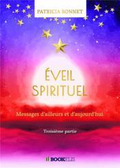 Éveil spirituel t.3 ; messages d'ailleurs et d'aujourd'hui - Couverture - Format classique