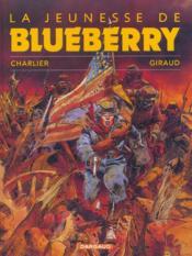 La jeunesse de Blueberry T.1 ; la jeunesse de Blueberry - Couverture - Format classique