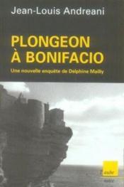 Plongeon à bonifacio ; une nouvelle enquête de delphine mailly - Couverture - Format classique