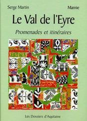Le val de l'Eyre ; promenades et itinéraires - Intérieur - Format classique