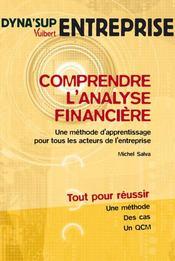 Comprendre l'analyse financière ; une méthode d'apprentissage pour tous les acteurs de l'entreprise - Couverture - Format classique