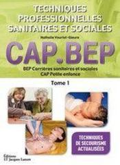 Techniques professionnelles sanitaires et sociales t.1 ; BEP carrières sanitaires et sociales ; CAP petite enfance (édition 2009) - Couverture - Format classique