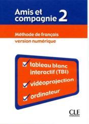 Amis et compagnie t.2 ; méthode de français, version munérique - Couverture - Format classique