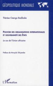 Pouvoir des organisations internationales et souveraineté des Etats ; le cas de l'union africaine - Couverture - Format classique