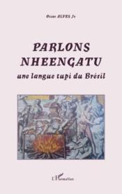 Parlons Nheengatu ; une langue tupi du Brésil - Couverture - Format classique