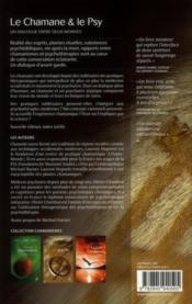 Le chamane & le psy ; un dialogue entre deux mondes (édition 2011) - 4ème de couverture - Format classique