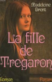 La Fille De Tregaron. - Couverture - Format classique