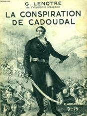 La Conspiration De Cadoudal. Collection : Hier Et Aujourd'Hui. - Couverture - Format classique