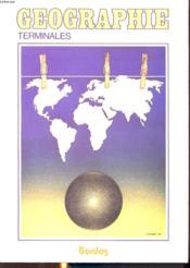 Geographie Terminales : Le Monde - L Inegalite A L Interdependance - Couverture - Format classique