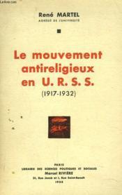 Le Mouvement Antireligieux En U.R.S.S. (1917-1932) - Couverture - Format classique