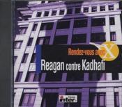 Rendez-vous avec X ; Reagan contre Kadhafi - Couverture - Format classique