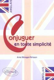 Anglais Conjuguer En Toute Simplicite - Intérieur - Format classique