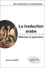 La Traduction Arabe Methodes Et Applications De La Traduction A La Traductique - Intérieur - Format classique