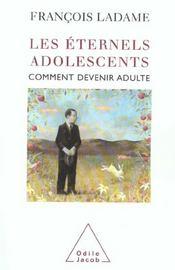 Les éternels adolescents ; comment devenir adulte - Intérieur - Format classique