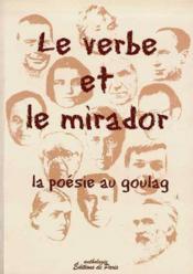 Verbe Et Le Mirador ; La Poesie Du Goulag - Couverture - Format classique