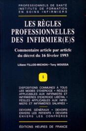 Les règles professionnelles des infirmier(e)s ; commentaire article par article du décret du 16 février 1993 - Couverture - Format classique