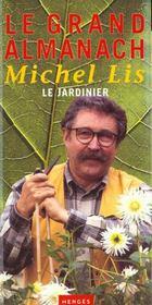 Le Grand Almanach De Michel Lis Le Jardinier - Intérieur - Format classique