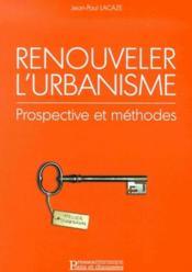 Renouveler urbanisme prospective & methodes - Couverture - Format classique