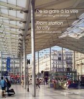 De la gare à la ville ; AREP, une démarche de projet - Intérieur - Format classique